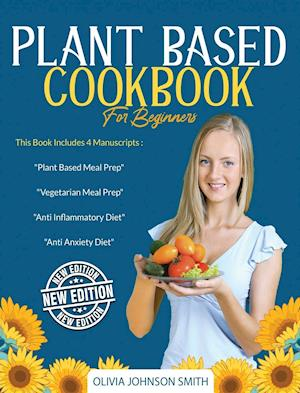 PLANT BASED COOKBOOK FOR BEGINNERS