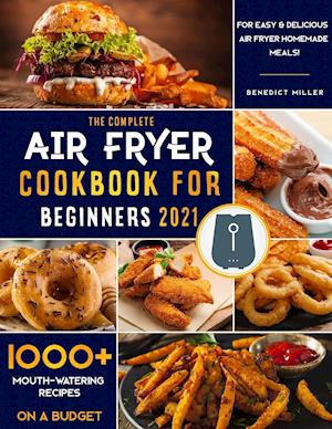 The Complete Air Fryer Cookbook for Beginners 2021