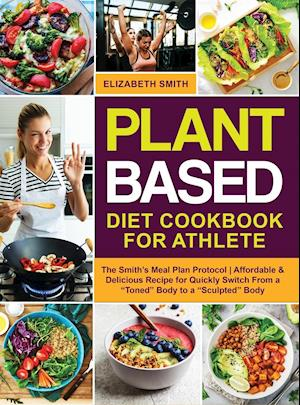 Plant Based Diet Cookbook for Athlete