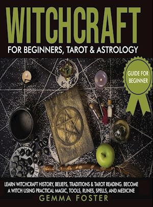 Witchcraft For Beginners, Tarot and Astrology