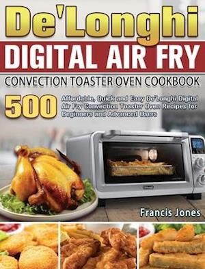 De'Longhi Digital Air Fry Convection Toaster Oven Cookbook