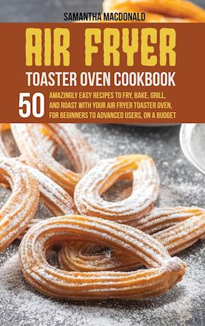 Air Fryer Toaster Oven Cookbook