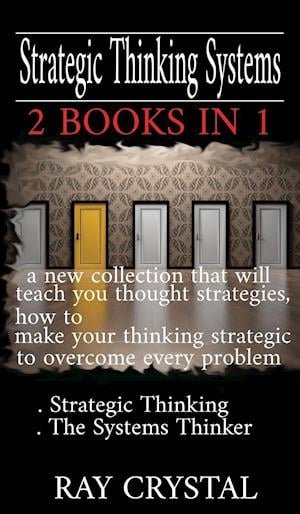 Strategic Thinking Systems - 2 books in 1