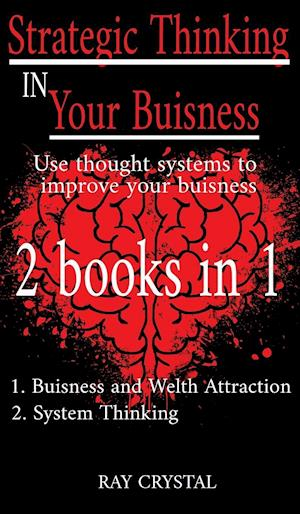 Strategic Thinking in Your Buisness 2 books in 1