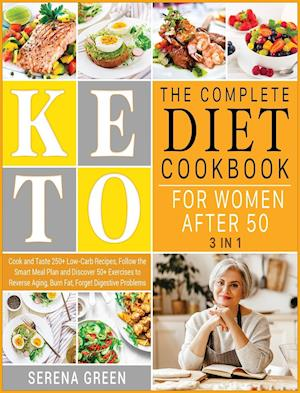 The Complete Keto Diet Cookbook for Women After 50 [3 in 1]