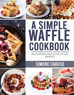 A Simple Waffle Cookbook