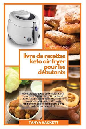 Livre de Recettes Keto Air Fryer pour les Débutants
