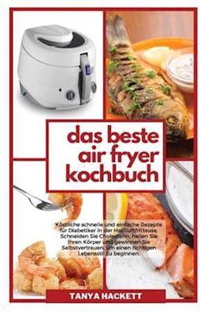 Das Beste Air Fryer Kochbuch