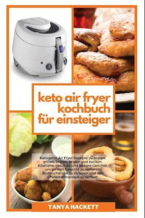 Keto Air Fryer Kochbuch für Einsteiger
