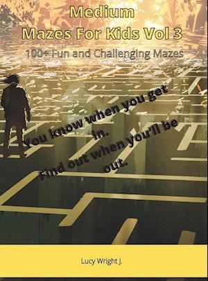 Medium Mazes For Kids Vol 3