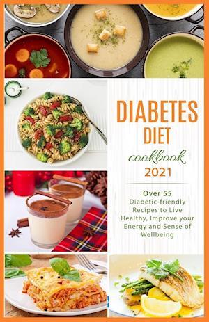 Diabetes Diet Cookbook 2021