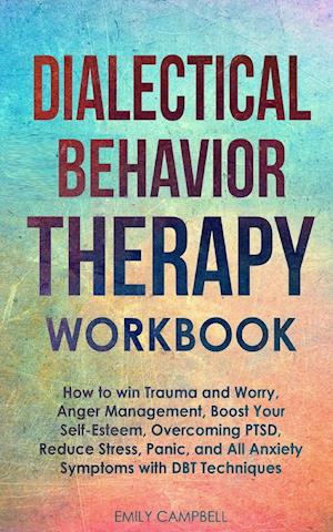 Dialectical Behavior Therapy Workbook