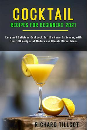 Cocktail Recipes for Beginners 2021
