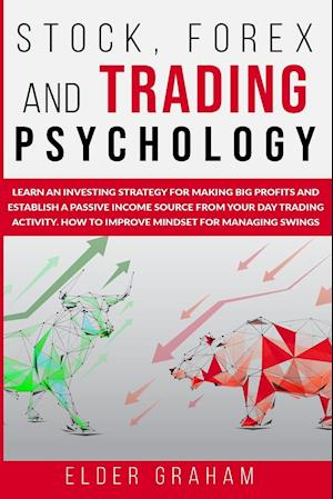 STOCK, FOREX AND TRADING PSYCHOLOGY