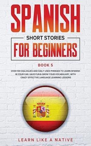 Spanish Short Stories for Beginners Book 5