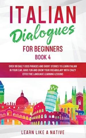 Italian Dialogues for Beginners Book 4