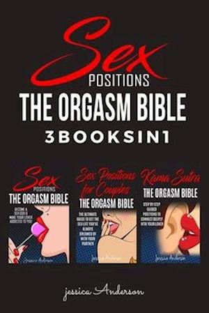 SEX POSITIONS: 3 BOOKS IN 1 - How To Become A Sex God and Make Your Lover Deeply Addicted To You
