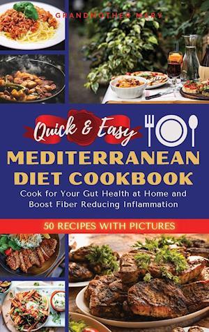 QUICK AND EASY MEDITERRANEAN DIET COOKBOOK