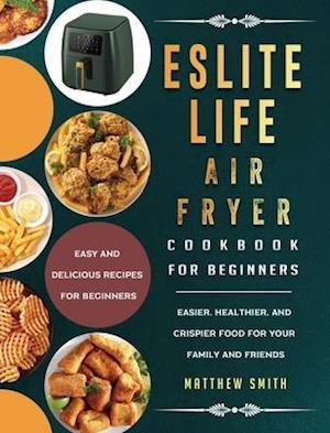 ESLITE LIFE Air Fryer Cookbook for Beginners