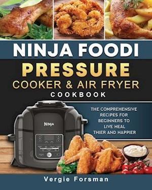 Ninja Foodi Pressure Cooker and Air Fryer Cookbook