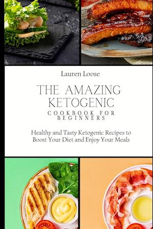 The Amazing Ketogenic Cookbook for Beginners