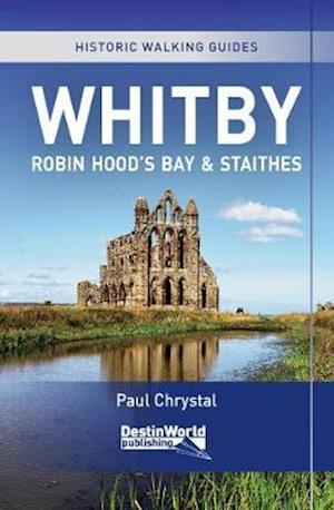 Whitby, Robin Hood's Bay & Staithes Historic Walking Guides