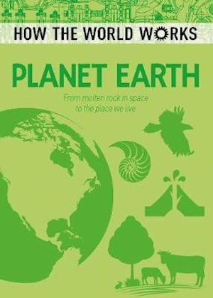 How the World Works: Planet Earth