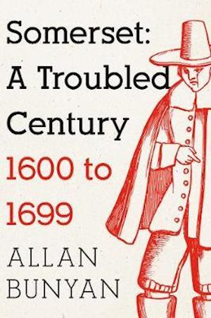 Somerset: A Troubled Century