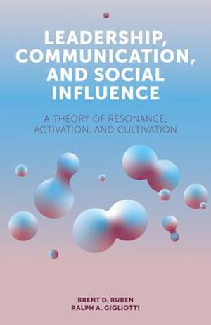 Leadership, Communication, and Social Influence