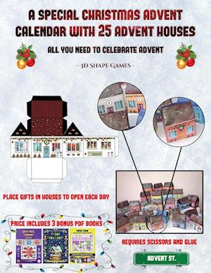 3D Shape Games (A special Christmas advent calendar with 25 advent houses - All you need to celebrate advent) : An alternative special Christmas adven