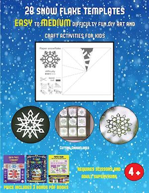 Cutting Snowflakes (28 snowflake templates - easy to medium difficulty level fun DIY art and craft activities for kids) : Arts and Crafts for Kids