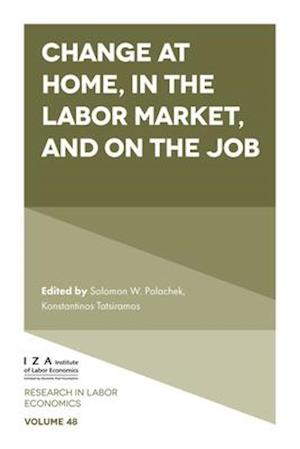 Change at Home, in the Labor Market, and on the Job