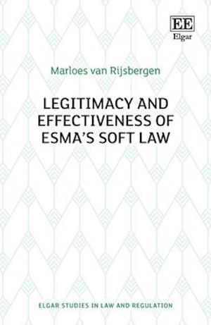 Legitimacy and Effectiveness of ESMA's Soft Law