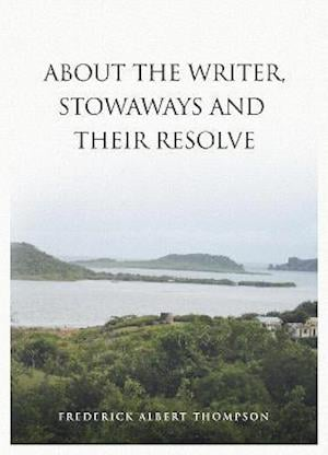 ABOUT THE WRITER, STOWAWAYS AND THEIR RESOLVE