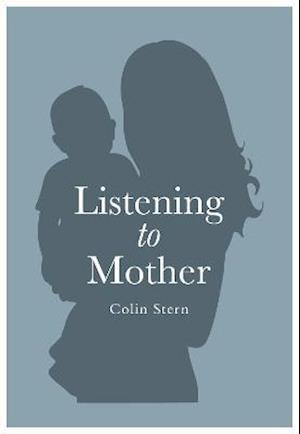 Listening To Mother