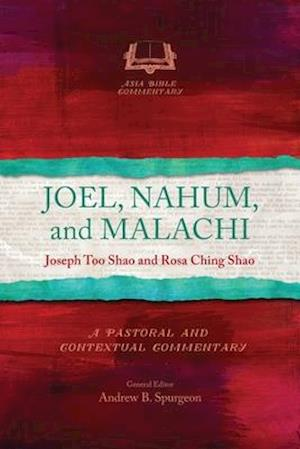 Joel, Nahum, and Malachi: A Pastoral and Contextual Commentary