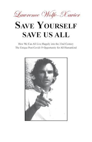 Save Yourself, Save Us All: A New Imperative: the Need for Change