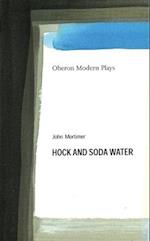 Hock and Soda Water (Oberon Modern Plays)