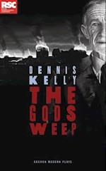The Gods Weep af Dennis Kelly