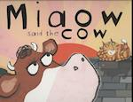 Miaow Said the Cow! af Emma Dodd