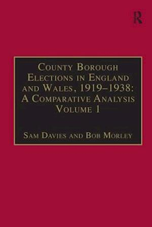 County Borough Elections in England and Wales, 1919-1938: A Comparative Analysis