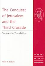 The Conquest of Jerusalem and the Third Crusade (Crusade Texts in Translation, nr. 1)