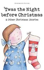 Twas The Night Before Christmas and Other Christmas Stories (Wordsworth Children's Classics)