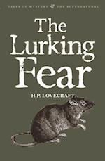 The Lurking Fear: Collected Short Stories Volume Four (Tales of Mystery & the Supernatural, nr. 4)