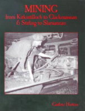 Mining from Kirkintilloch to Clackmannan and Stirling to Slamannan