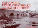 Old Comrie, Upper Strathearn and Balquhidder