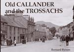 Old Callander and the Trossachs af Bernard Byrom