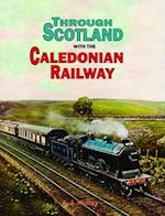 Through Scotland with the Caledonian Railway