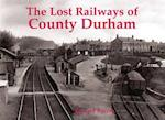 Lost Railways of County Durham af Bernard Byrom