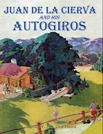 Juan de la Cierva and His Autogiros